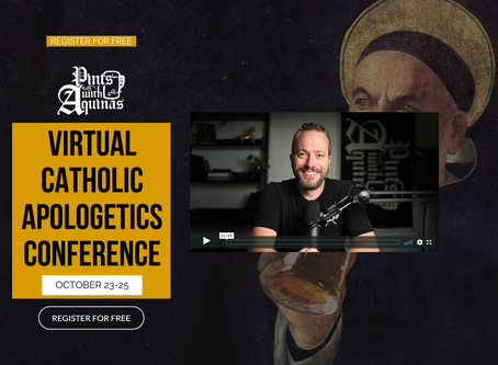 Virtual Catholic Apologetics Conference (October 23-25)