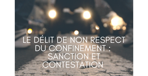 Le délit de non-respect du confinement : sanction et contestation