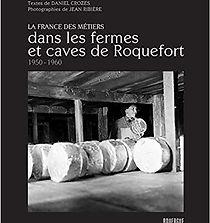 Dans les fermes et caves de Roquefort – 1950-1960 ©Jean Ribière