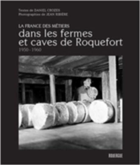 COLLECTION LA FRANCE DES MÉTIERS Dans les fermes et caves de Roquefort 1950-1960 ©Jean Ribière