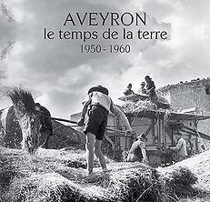 Aveyron, le temps de la terre – 1950-1960 ©Jean Ribière