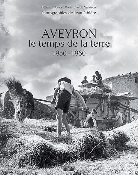 Aveyron, le temps de la terre 1950-1960 ©Jean Ribière