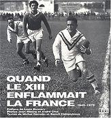 Quand le XIII enflammait la France – 1945-1970