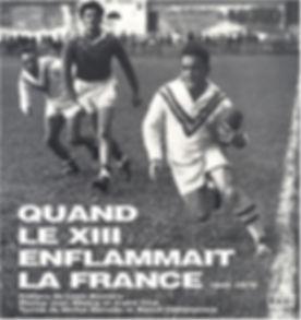 Quand le XIII enflammait la France - 1945-1970 ©Jean Ribière