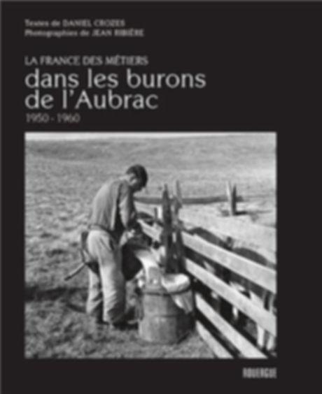 COLLECTION LA FRANCE DES MÉTIERS - Dans les burons de l'Aubrac - 1950-1960 ©Jean Ribière