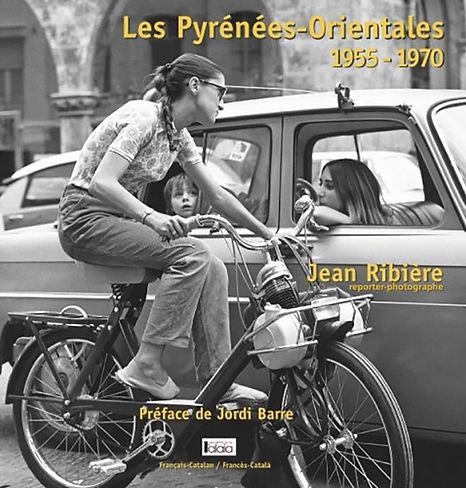 Les Pyrénées Orientales - 1955-1970 ©Jean Ribère