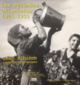 Les Pyrénées Orientales - 1945-1955 ©Jean Ribère
