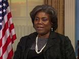 Linda Thomas-Greenfield -  U.S. Ambassador to the United Nations