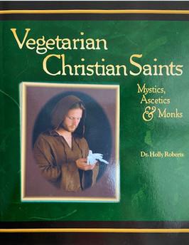 Vegetarian Christian Saints: Mystics, Ascetics & Monks