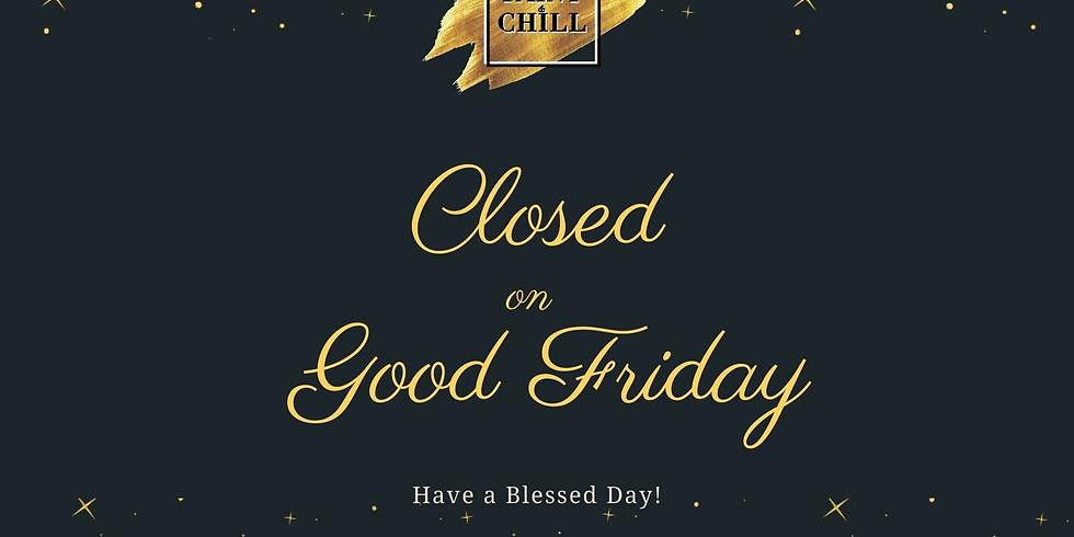 Good Friday - Closed