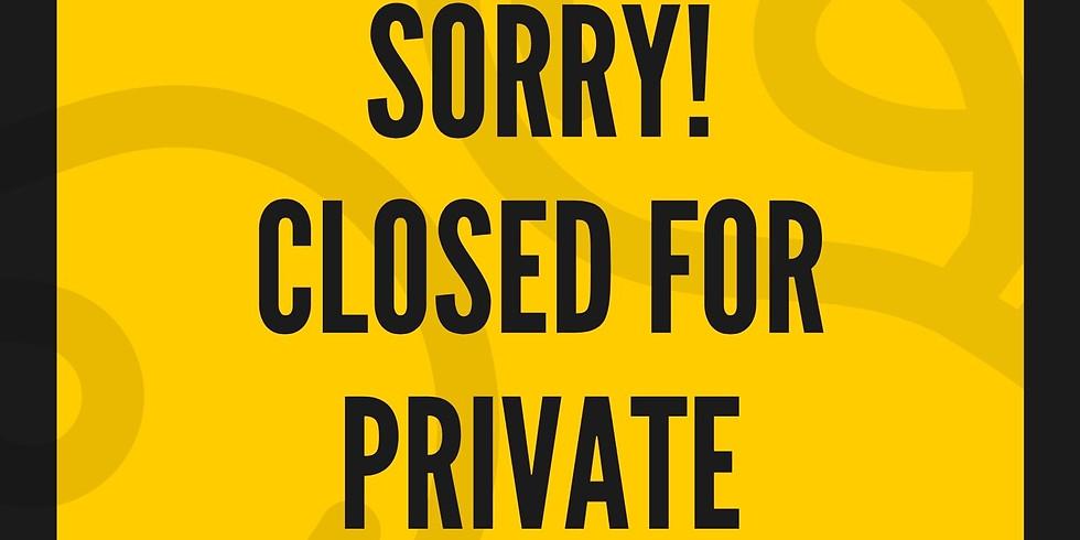 Closed - Private Event