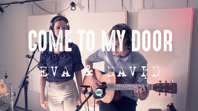Eva & David Come to my Door