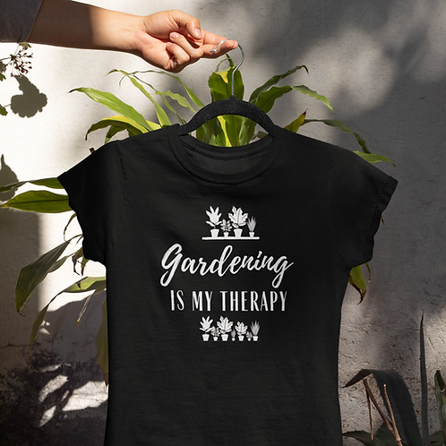 Gardening is my Therapy T-shirt | Plant lover t shirt | Gardener t shirt |