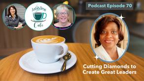 Cutting Diamonds to Create Great Leaders, with Debbie Barnard