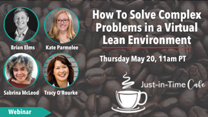 How To Solve Complex Problems in a Virtual Lean Environment