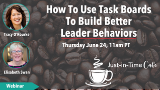 How To Use Task Boards To Build Better Leader Behaviors