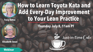 How to Learn Toyota Kata and Add Every-Day Improvement to Your Lean Practice