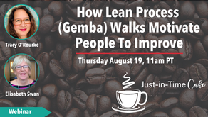 How Lean Process (Gemba) Walks Motivate People To Improve