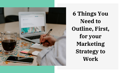 6 Things You Need to Outline, First, for