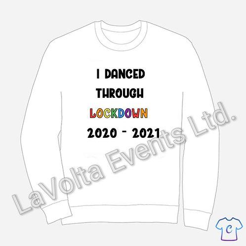 I Danced Through Lockdown Sweatshirt