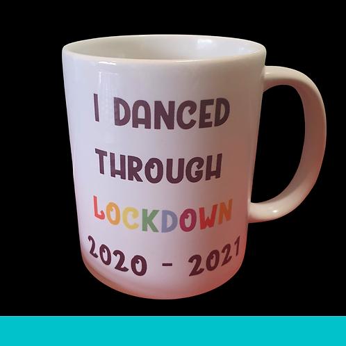 I Danced Through Lockdown Mug