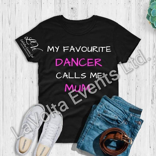 My Favourite Dancer Calls Me Mum T-Shirt