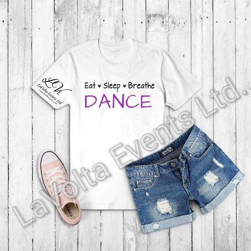 Eat, Sleep, Breathe, Dance T-Shirt - Adult