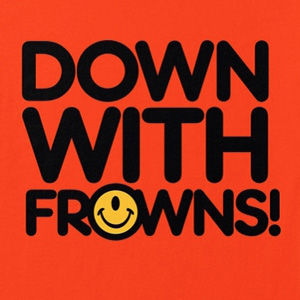 Down With Frowns smiley t-shirts in many colors and styles.