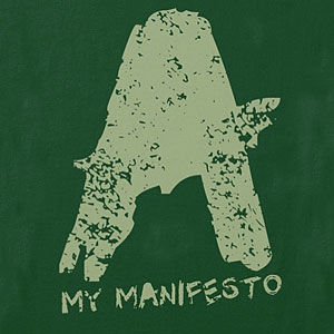 My manifesto shirt, long sleeve, hoodie in many styles and colors.