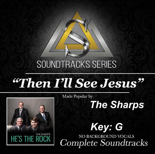 Then I'll See Jesus Soundtrack