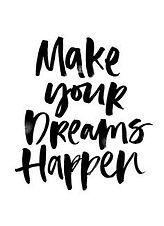 MAKE YOUR DREAMS HAPPEN.jpg