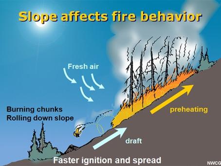 Slopes present unique wild fire danger.