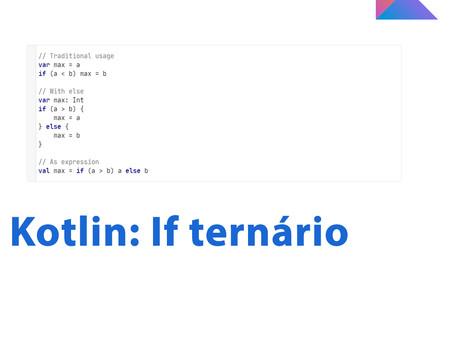 Kotlin: If ternário