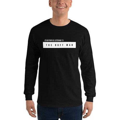 Rather be Listening to Buffman Men's Long Sleeve Shirt