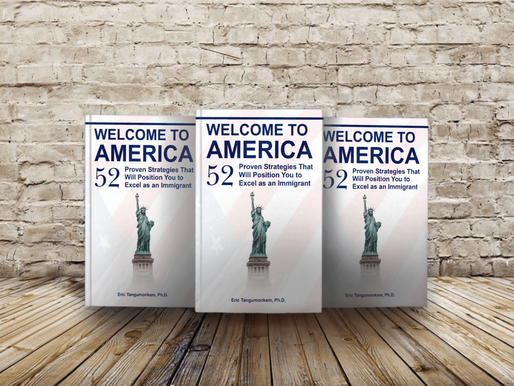Welcome to America: 52 Proven Strategies That Will Position You to Excel as an immigrant