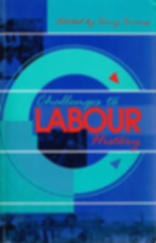Challenges to Labour History (book cover)