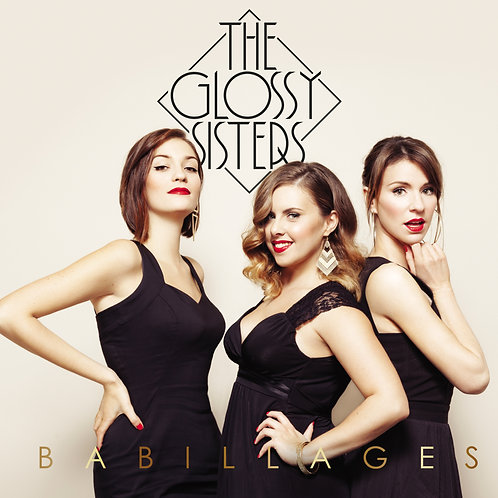 BABILLAGES - The Glossy Sisters - 2016