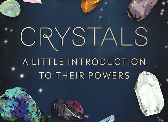 Crystals: A Little Introduction to Their Powers by Nikki Van De Car - Hardcover