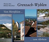 Helmut Bauckner • Grenzach-Wyhlen - Vom Hornfelsen zum Altrhein