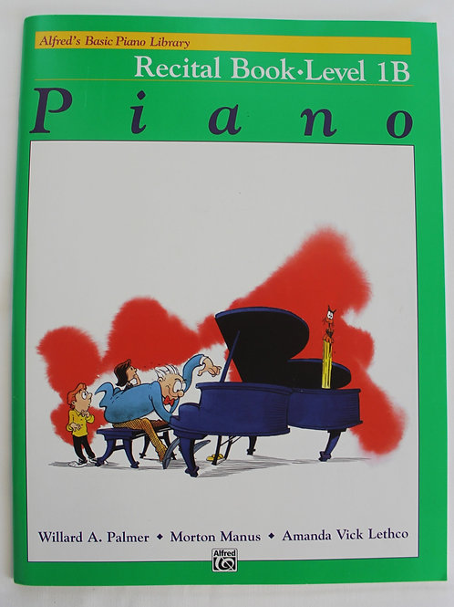 Alfred's Basic Piano Library Recital Book Level 1B