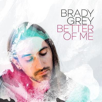 BradyGrey_Better-of-Me_V1.jpg