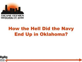 How the Hell Did the Navy End Up in Oklahoma?