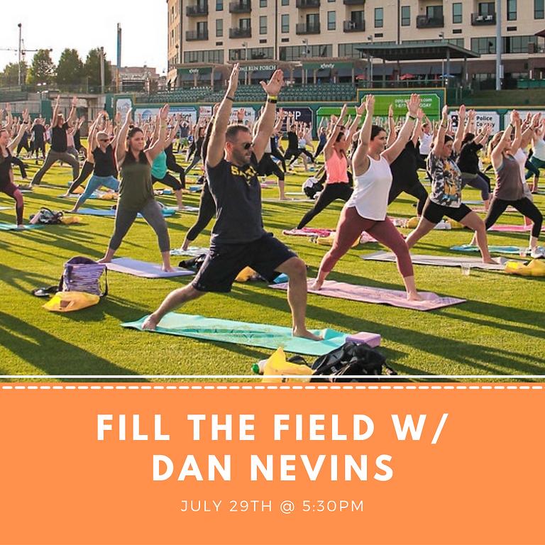 Fill the Field w/ Dan Nevins