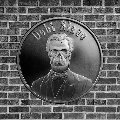 1 Ounce Silver Debt Slave Coin