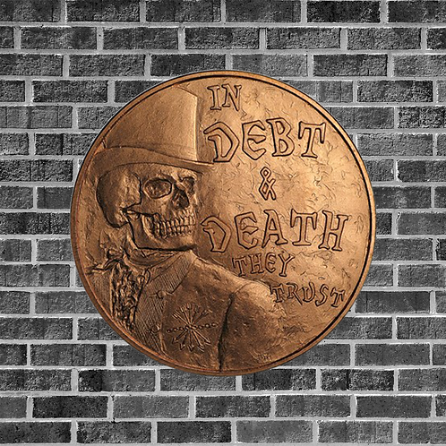 1 Ounce Copper Debt & Death Coin