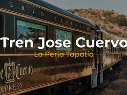 Todo Lo Que Tienes Que Saber Sobre El Tren Jose Cuervo Express