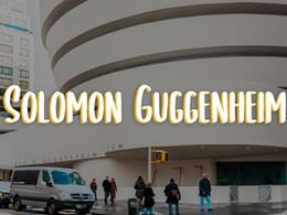 Todo Lo Que Necesitas Saber Sobre El Guggenheim En NY