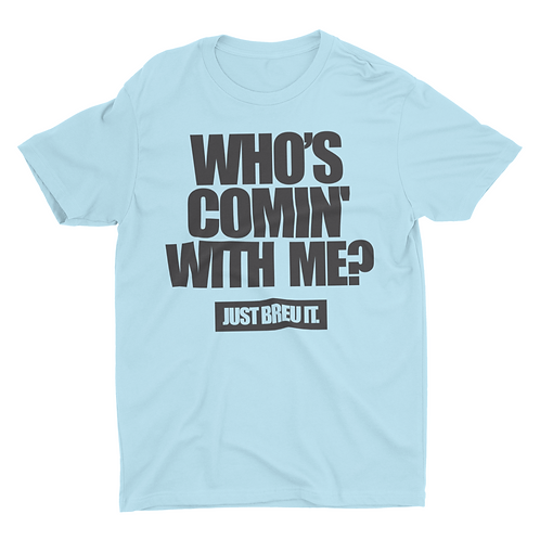 Who's Comin' With Me - T-Shirt BL/BLK - 0131