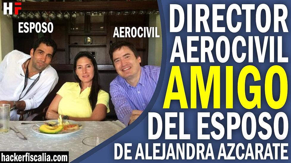 Director Aerocivil amigo del esposo de A