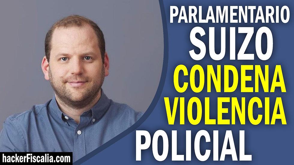 Parlamentario Suizo condena violencia po